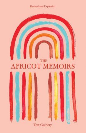 The Apricot Memoirs by Tess Guinery