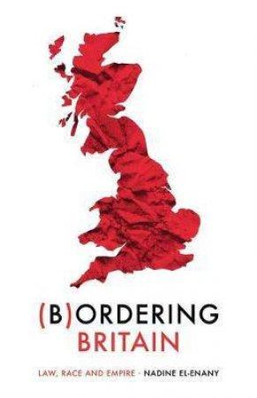 Bordering Britain by Nadine El-Enany
