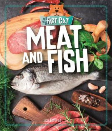 Fact Cat: Healthy Eating: Meat And Fish