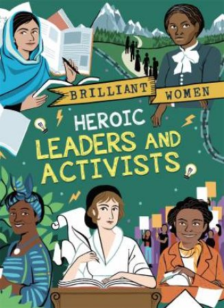 Brilliant Women: Heroic Leaders And Activists