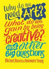 Why Do We Need Art What Do We Gain By Being Creative And Other Big Questions