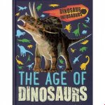 Dinosaur Infosaurus The Age Of Dinosaurs