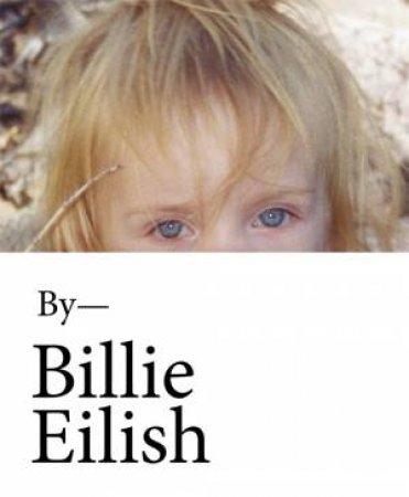 By- Billie Eilish by Billie Eilish