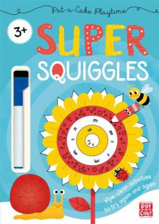 Pat-A-Cake Playtime: Super Squiggles by Ana Bermejo