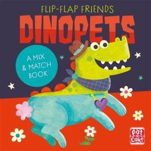 Flip-Flap Friends: Dinopets by Various