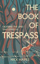 The Book Of Trespass Climbing The Fences That Divide England