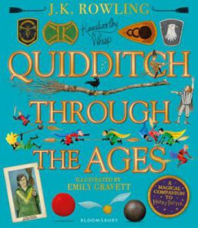 Quidditch Through The Ages (Illustrated Edition) by J. K. Rowling & Emily Gravett