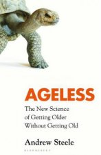 Ageless The New Science Of Getting Older Without Getting Old