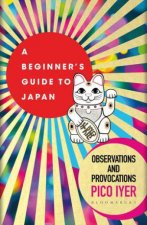 A Beginners Guide To Japan Observations And Provocations