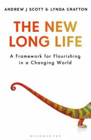 The New Long Life by Andrew Scott & Lynda Gratton