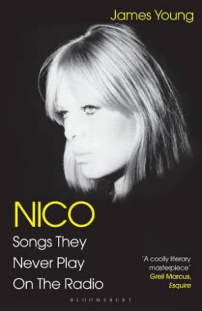 Nico, Songs They Never Play On The Radio by James Young