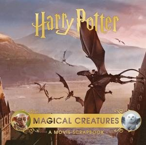 Harry Potter – Magical Creatures: A Movie Scrapbook by Various