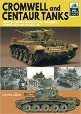 Cromwell And Centaur Tanks British Army And Royal Marines NorthWest Europe 19441945