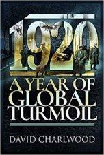 1920 A Year Of Global Turmoil