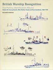 British Warship Recognition The Perkins Identification Albums Vol VII