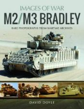 M2M3 Bradley Rare Photographs From Wartime Archives