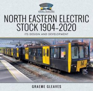 North Eastern Electric Stock 1904-2020: Its Design And Development