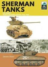 Sherman Tanks US Army NorthWestern Europe 19441945