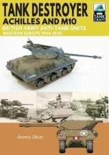 Tank Destroyer Achilles And M10 British Army AntiTank Units Western Europe 19441945