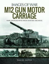 M12 Gun Motor Carriage Rare Photographs From Wartime Archives