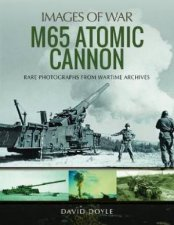 M65 Atomic Cannon Rare Photographs From Wartime Archives