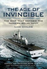 The Age Of Invincible The Ship That Defined The Modern Royal Navy
