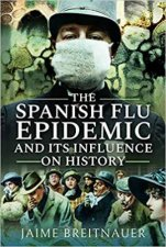 Spanish Flu Epidemic And Its Influence On History