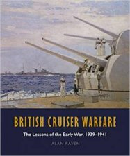 British Cruiser Warfare The Lessons Of The Early War 19391941