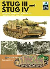 Stug III And IV German Army WaffenSS And Luftwaffe Western Front 19441945