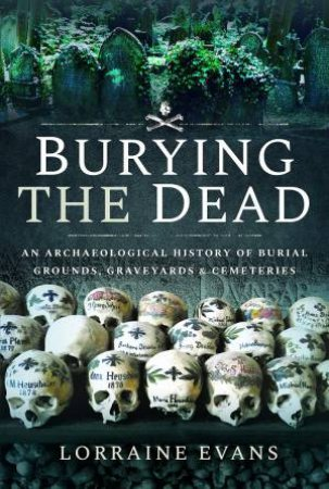 Burying The Dead by Lorraine Evans