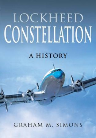 Lockheed Constellation: A History