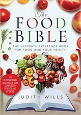 Food Bible The Ultimate Reference Book For Food And Your Health