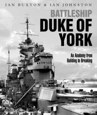 Battleship Duke Of York by Ian Buxton & Ian Johnston