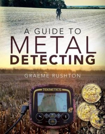 A Guide To Metal Detecting