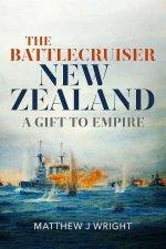 The Battlecruiser New Zealand A Gift To Empire