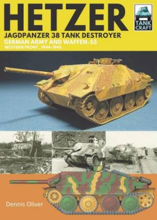 Hetzer - Jagdpanzer 38 Tank Destroyer by Dennis Oliver