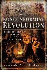 Nonconformist Revolution Religious Dissent Innovation And Rebellion