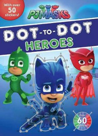 PJ Masks: Dot-to-Dot Heroes by Various