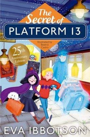 The Secret Of Platform 13 by Eva Ibbotson & Beatriz Castro
