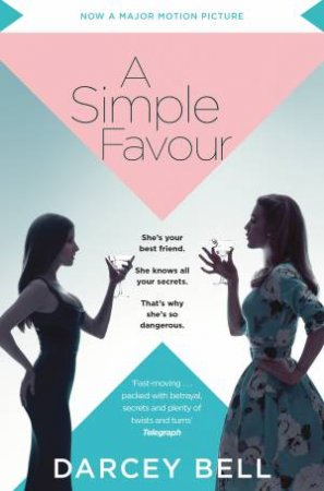 A Simple Favour (Film Tie In) by Darcey Bell