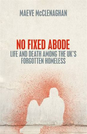 No Fixed Abode by Maeve McClenaghan