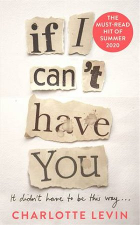 If I Can't Have You by Charlotte Levin