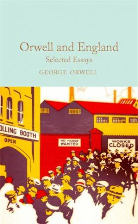Orwell And England by George Orwell