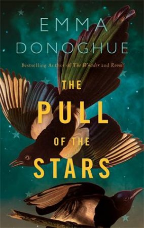 The Pull Of The Stars by Emma Donoghue & Emma Donoghue Ltd