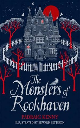 The Monsters Of Rookhaven by Pádraig Kenny & Edward Bettison