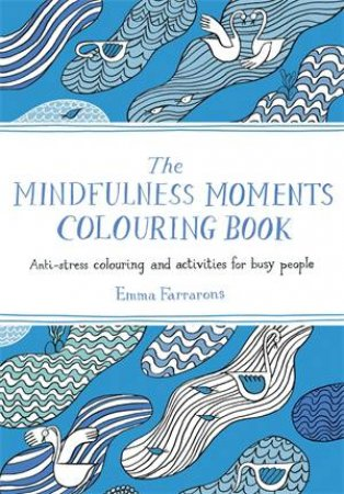 The Mindfulness Moments Colouring Book
