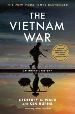 The Vietnam War: An Intimate History by Geoffrey C. Ward