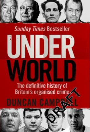 Underworld: The inside story of Britain's professional and organised crime