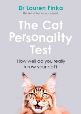 The Cat Personality Test by Lauren Finka
