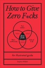 How To Give Zero Fcks